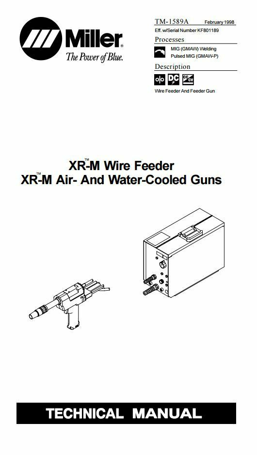 MILLER XR-M WIRE FEEDERS AND GUNS TECHNICAL MANUAL