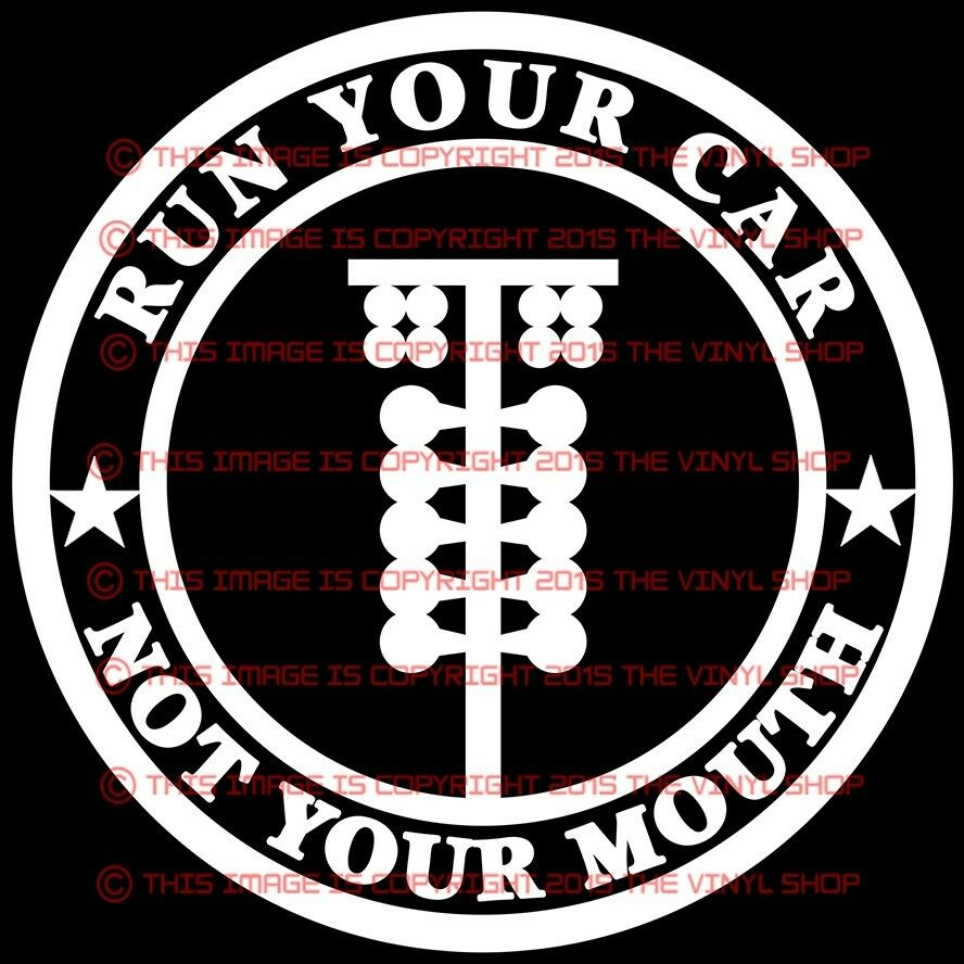 Run Your Car Not Your Mouth For The Street Outlaw In You