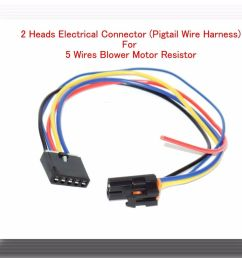 2 heads 5 wire harness pigtail connector for blower motor resistor fits gm ford 601871671629 ebay [ 1000 x 875 Pixel ]