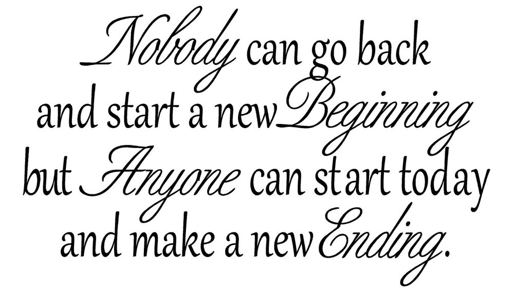 Nobody can go back and start a new Vinyl Wall Decal