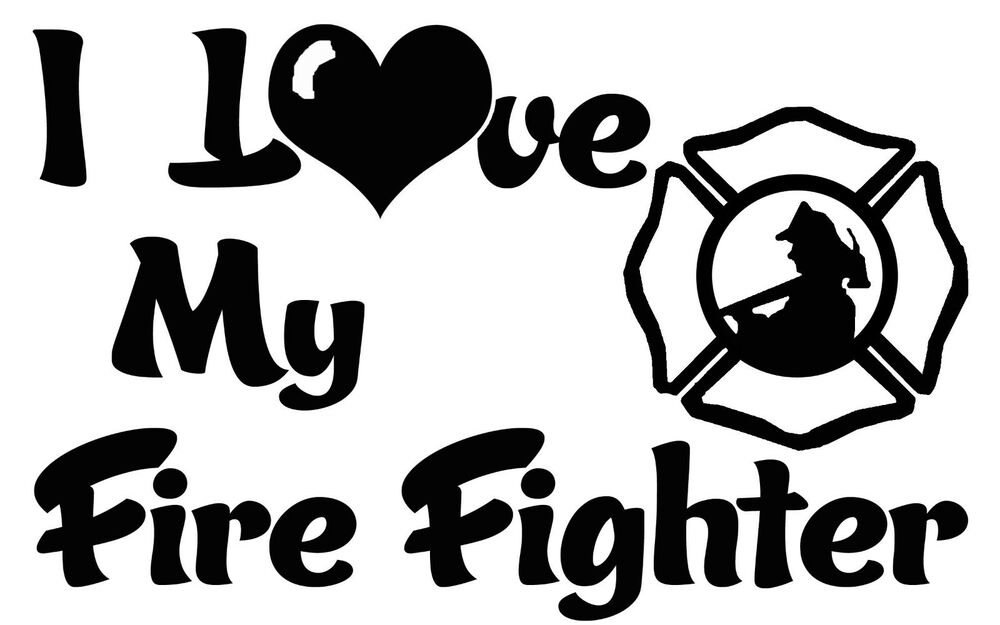 Download I Love My Fire Fighter - CLEARANCE DESIGN - Fireman Fire ...