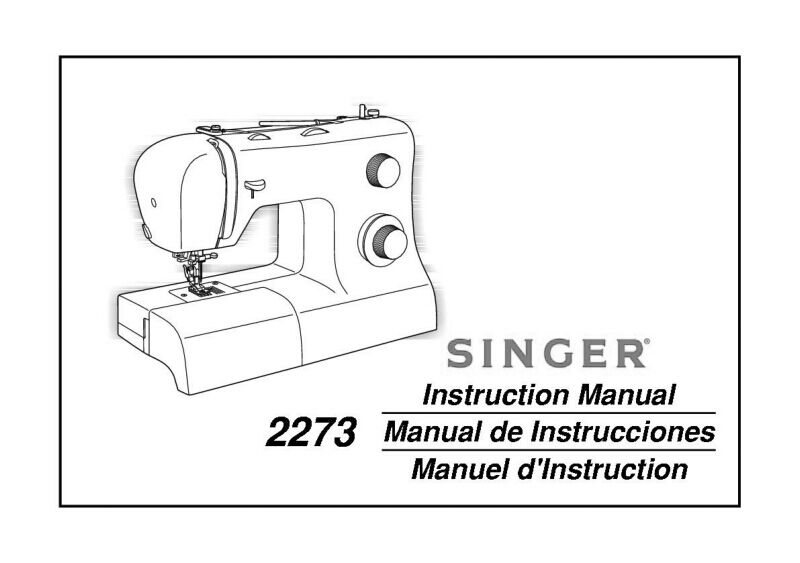Singer 2273 Sewing Machine/Embroidery/Serger Owners Manual