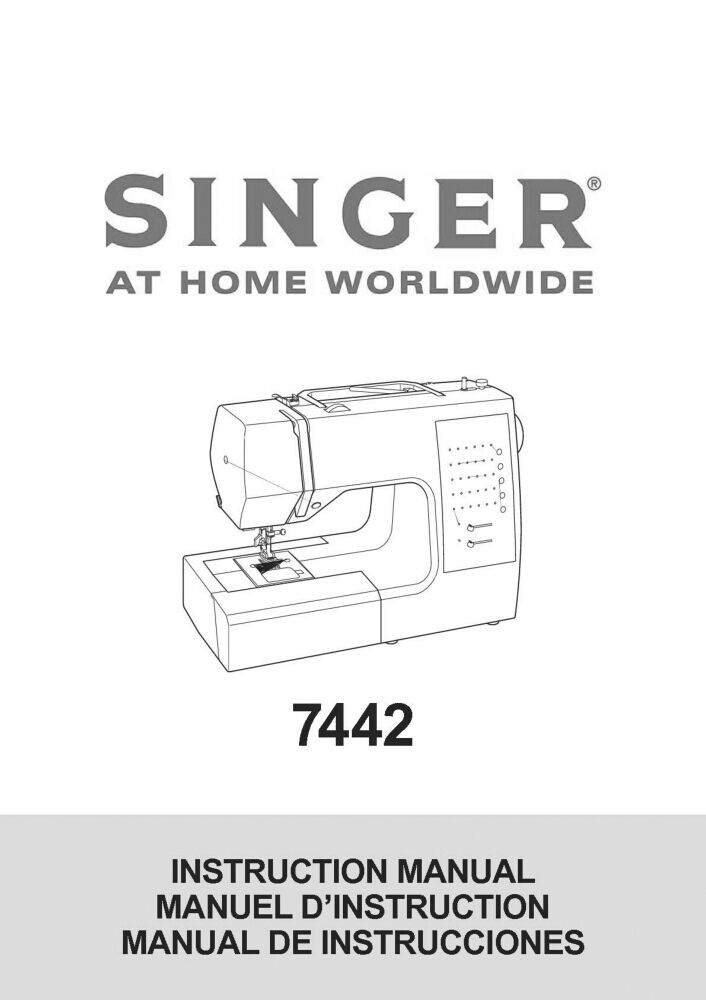 Singer 7442 Sewing Machine/Embroidery/Serger Owners Manual