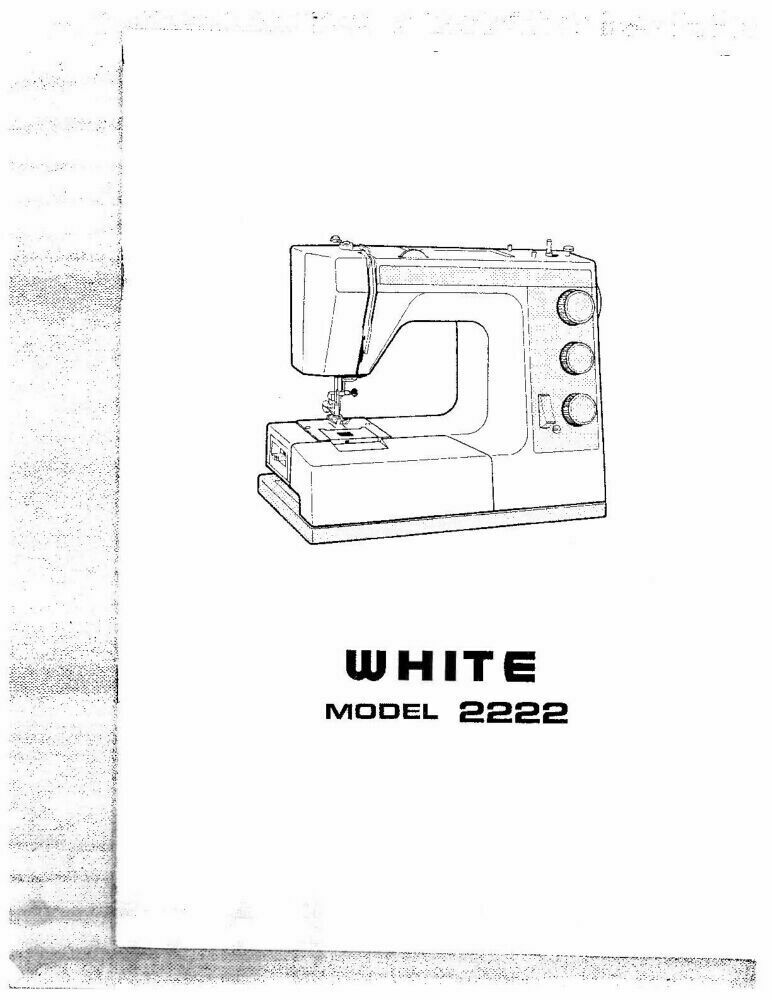 White W2222 Sewing Machine/Embroidery/Serger Owners Manual