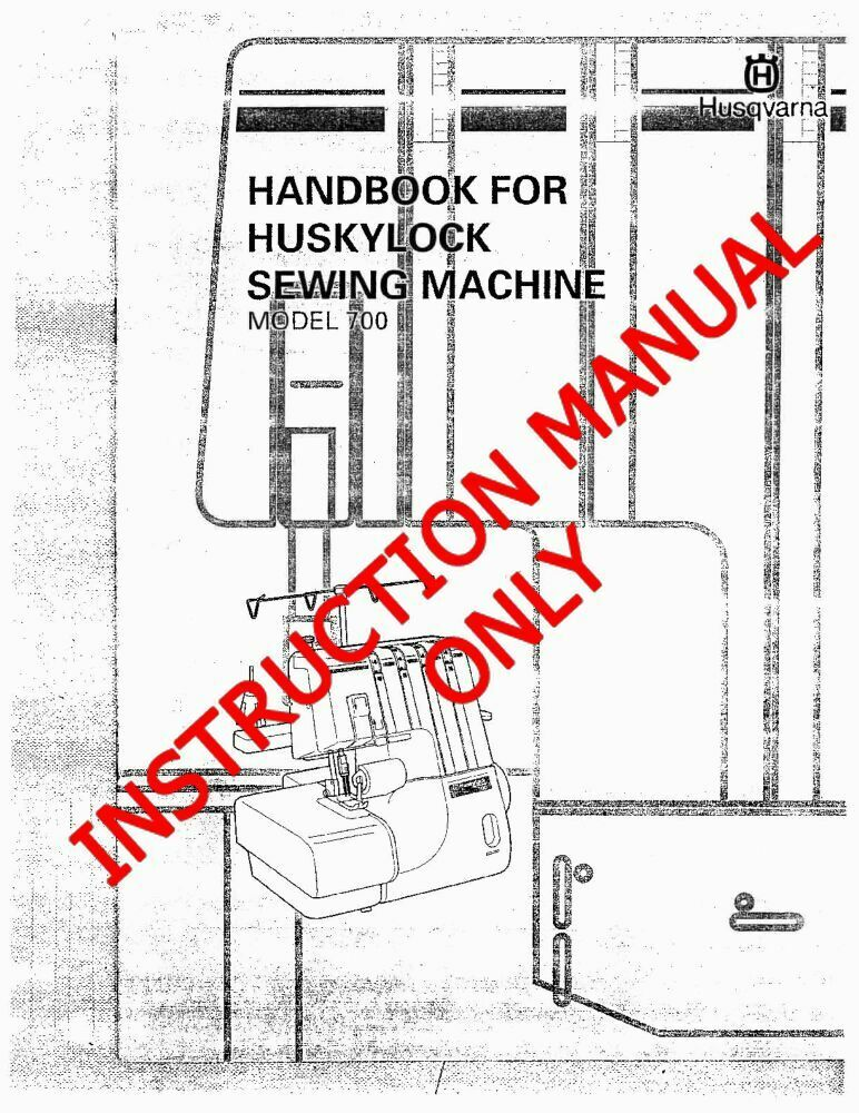 Husqvarna Viking Huskylock 700 User Owners Manual Reprint