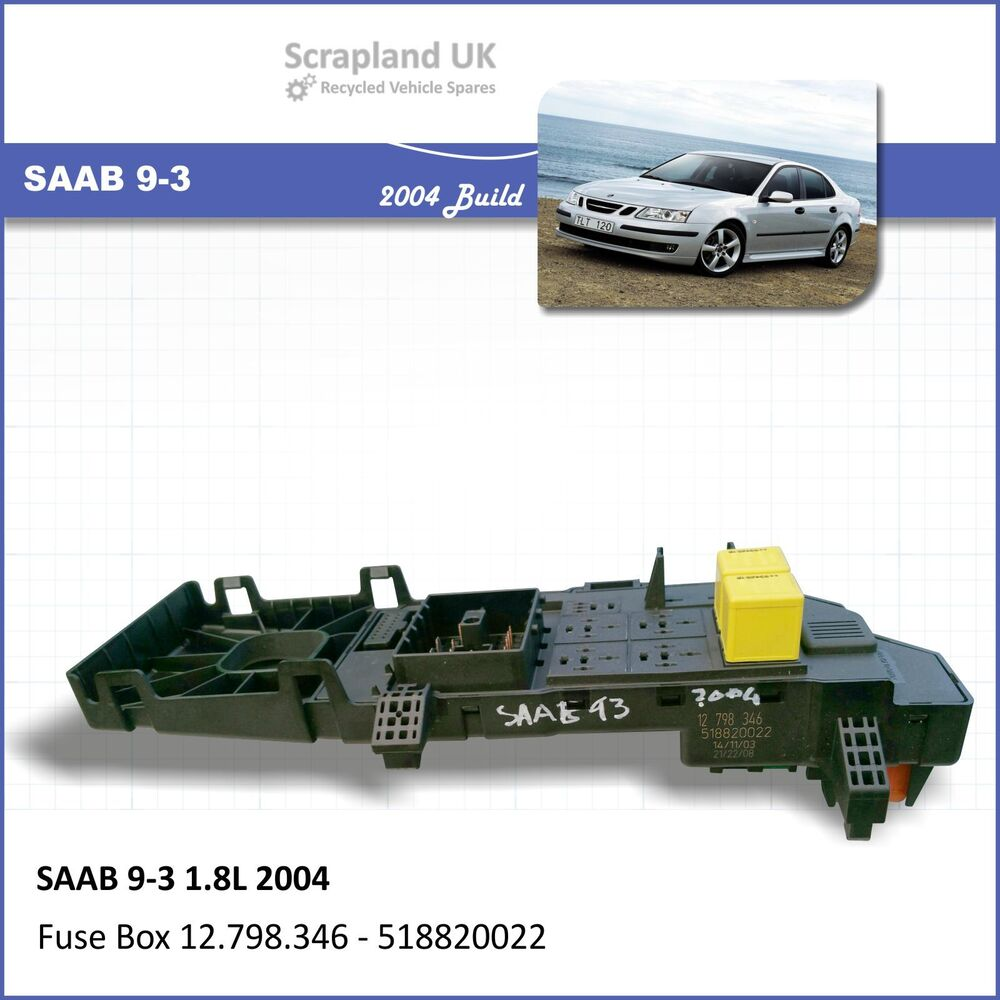 hight resolution of details about saab 9 3 1 8l 2004 fuse box 12798346 518820022