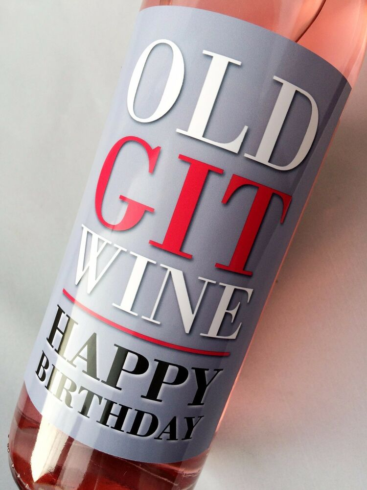 OLD GIT MENS 30th 40th 50th 60th 70th FUNNY BIRTHDAY WINE BOTTLE LABEL GIFT  eBay