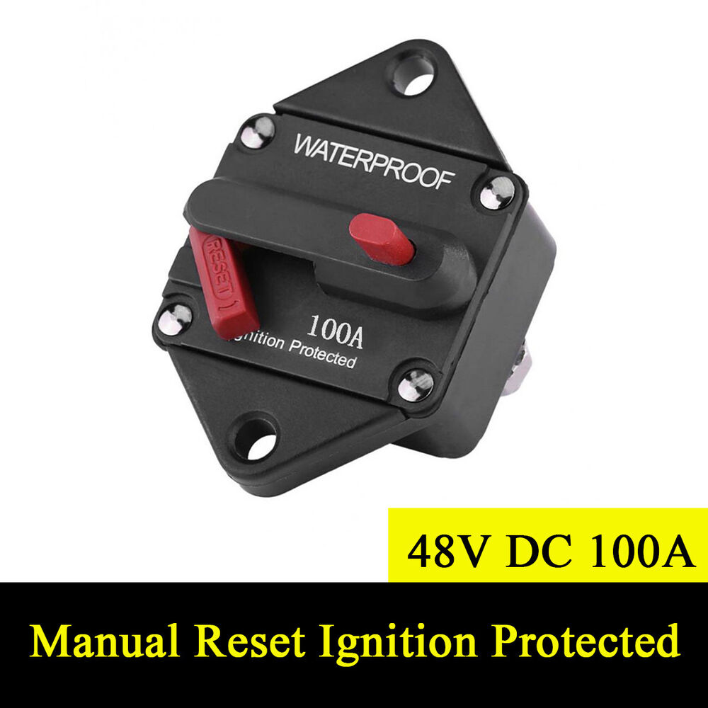 medium resolution of details about 48v dc 100a waterproof circuit breaker manual reset ignition protected fuse box