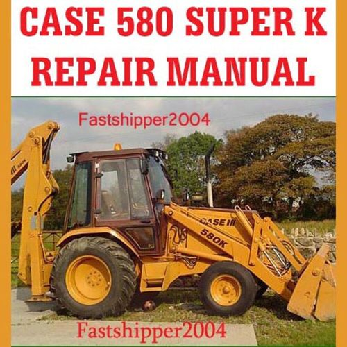 small resolution of details about case 580sk 580 580ck super k tractor backhoe loader service repair manual cd