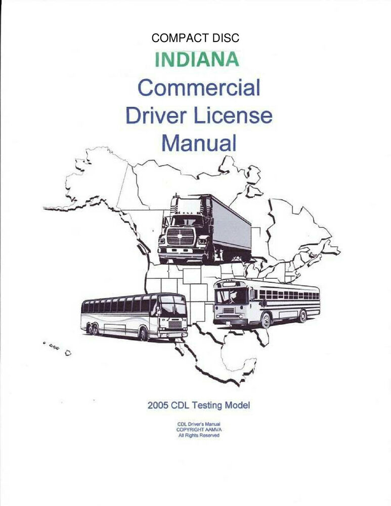 COMMERCIAL DRIVER'S MANUAL FOR CDL TRAINING (INDIANA) ON