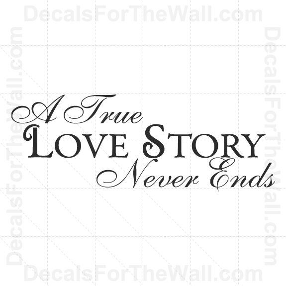 Download A True Love Story Never Ends Wall Decal Vinyl Saying Art ...