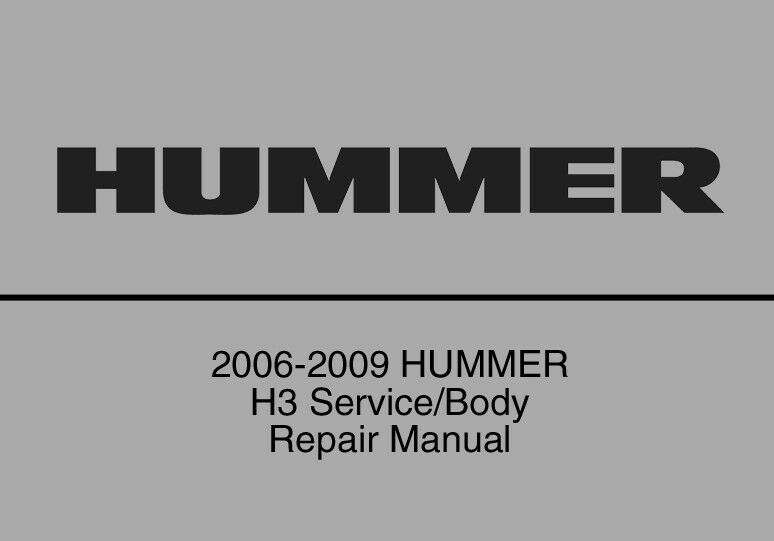 Hummer H3 2006 2007 2008 2009 Service Repair Workshop