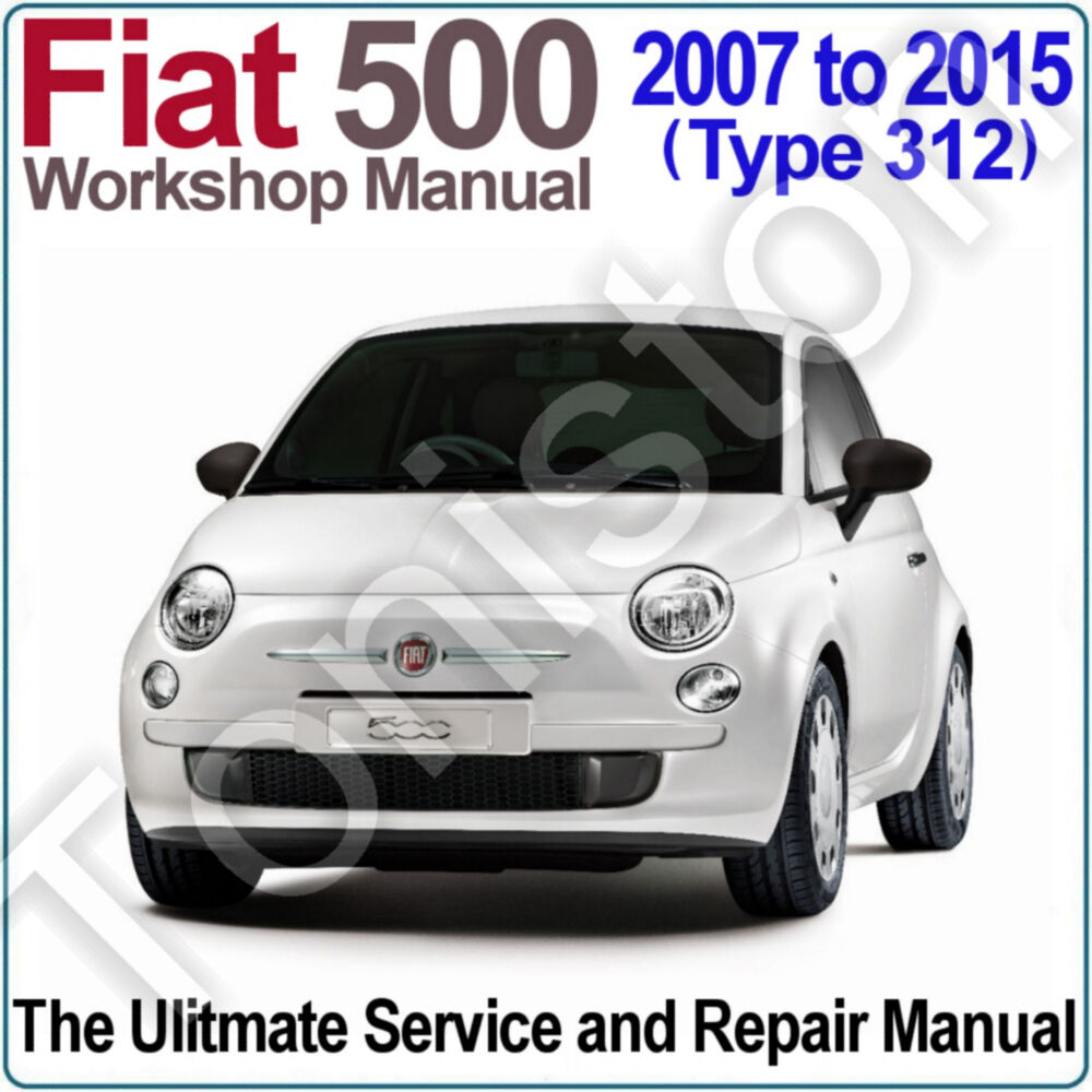 medium resolution of fiat 500 type 312 2007 to 2015 workshop service and repair manual on