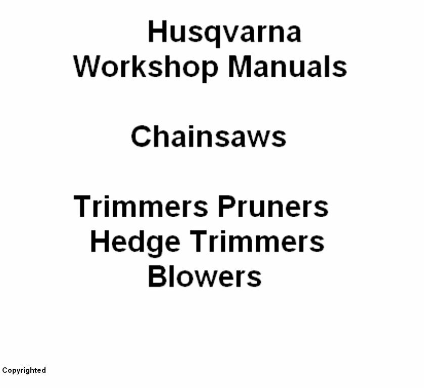 Husqvarna Workshop Manuals Chainsaws Hedge Trimmers