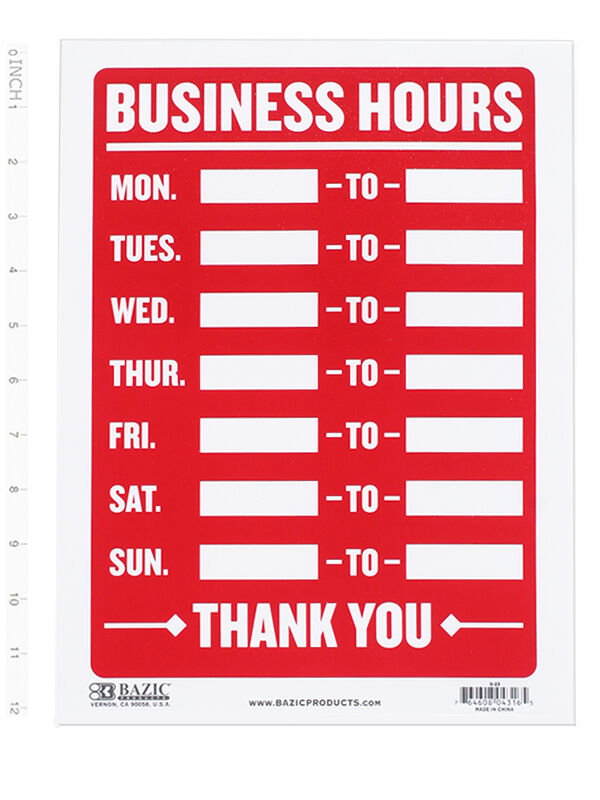 BUSINESS HOURS SIGN Open Mon Sun Write In From To Times