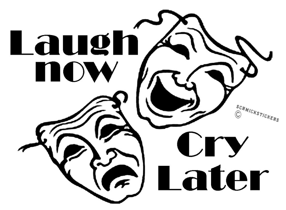LAUGH NOW CRY LATER MASKS STICKER LAUGH CRY CAR BUMPER