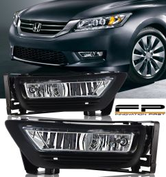 details about 2013 2014 2015 honda accord sedan 4dr clear fog light driving lamp complete kit [ 800 x 1000 Pixel ]