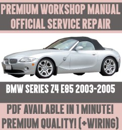 workshop manual service repair guide for bmw z4 e85 2003 2005 wiring [ 1000 x 1000 Pixel ]