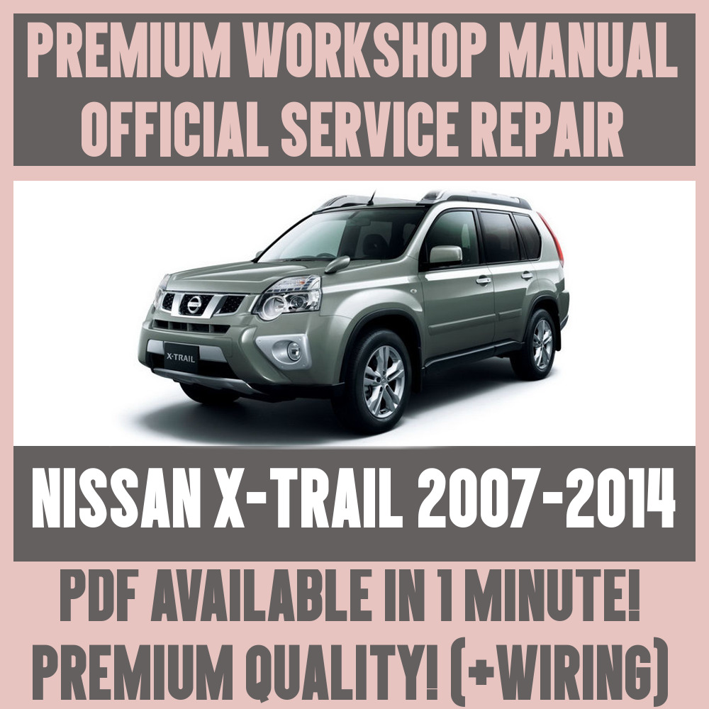 medium resolution of  workshop manual service repair guide for nissan x trail 2007 2014
