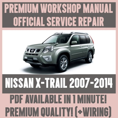 small resolution of  workshop manual service repair guide for nissan x trail 2007 2014