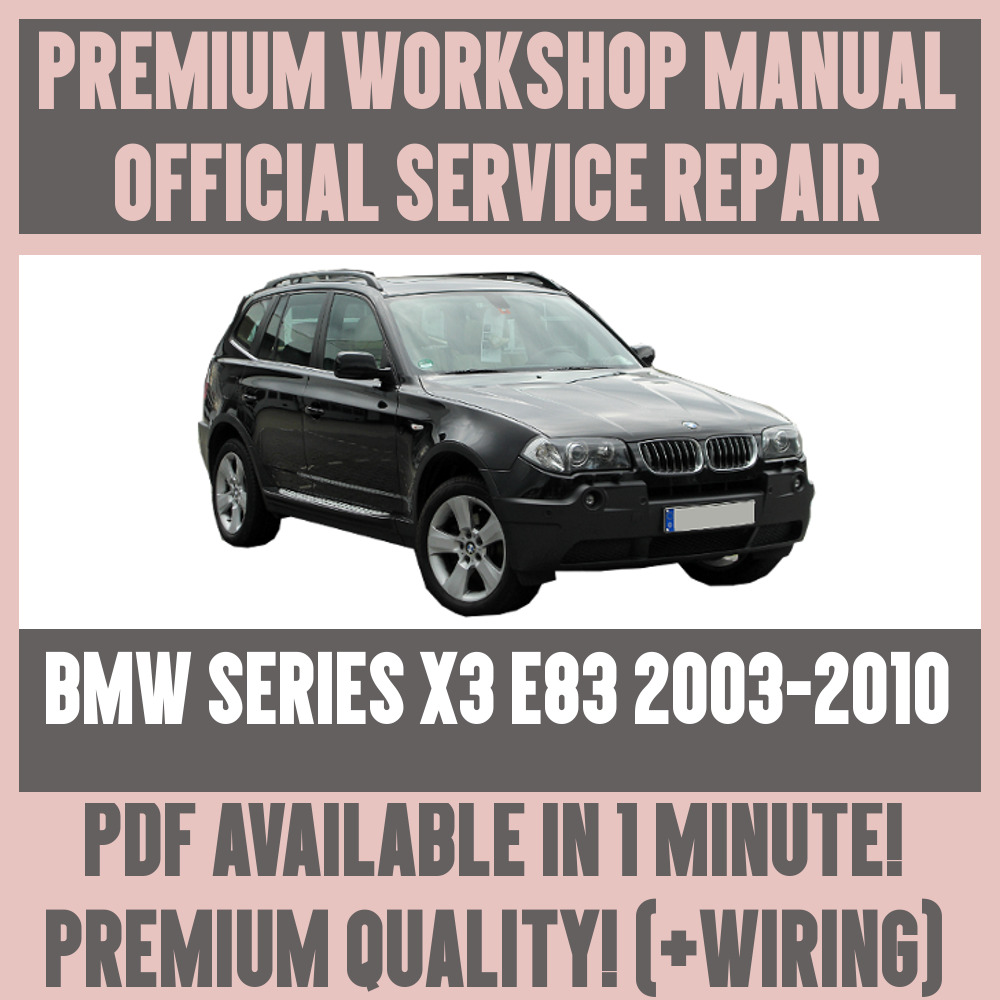 medium resolution of details about workshop manual service repair guide for bmw x3 e83 2003 2010 wiring diagram