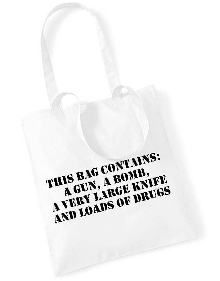 THIS BAG CONTAINS GUN BOMB KNIFE DRUGS Printed Tote Bag
