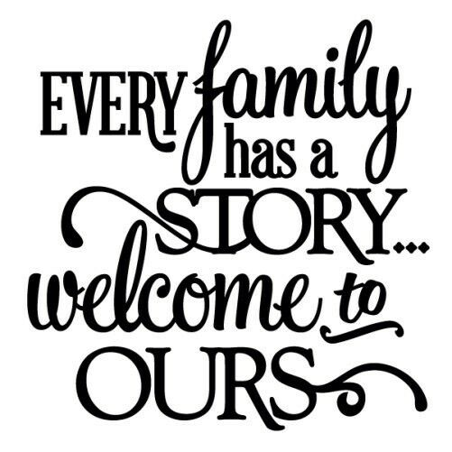 EVERY FAMILY HAS A STORY Wall Art Decal Quote Words