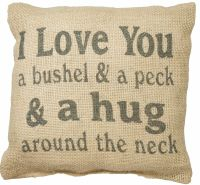 I LOVE YOU A BUSHEL AND A PECK Small Burlap Throw Pillow ...