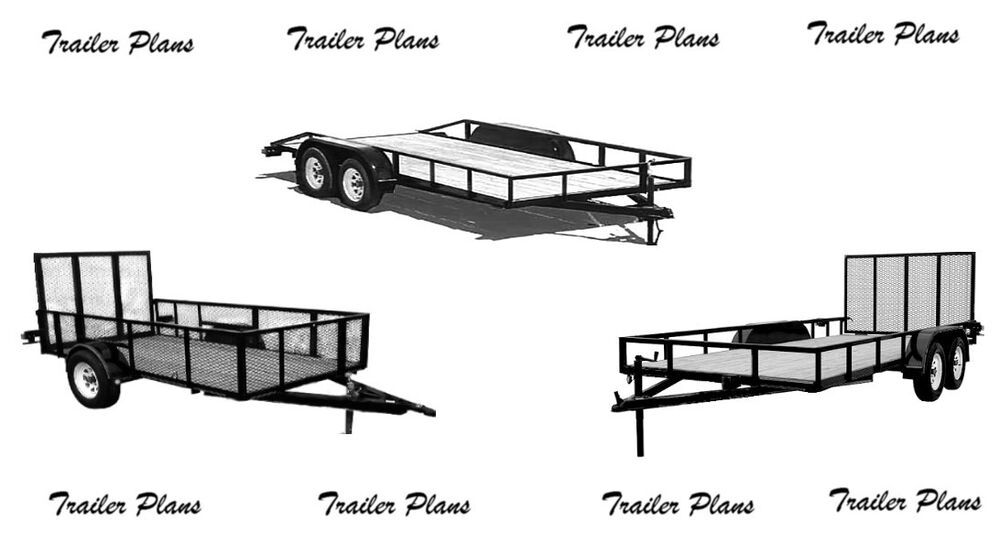 (3 Sets) Trailer Plans. 8x18, 7x14 Tandem and 5x10 Single