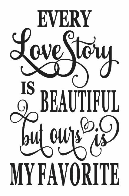 STENCIL*Every Love Story is Beautiful*for Signs Wedding
