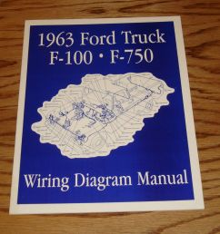 details about 1963 ford truck f100 f750 wiring diagram manual 63 pickup [ 1000 x 955 Pixel ]