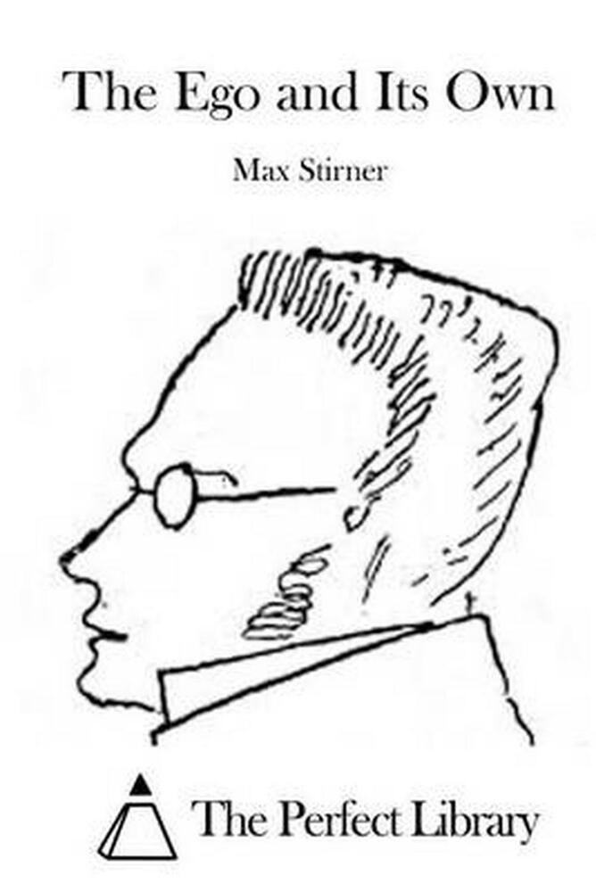 The Ego and Its Own by Max Stirner (English) Paperback