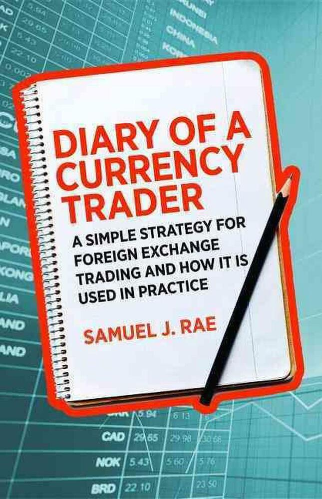 Diary of a Currency Trader A Simple Strategy for Foreign Exchange Trading and H 857193384  eBay