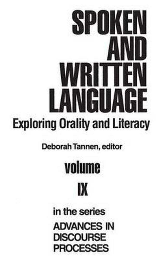 Spoken and Written Language: Exploring Orality and