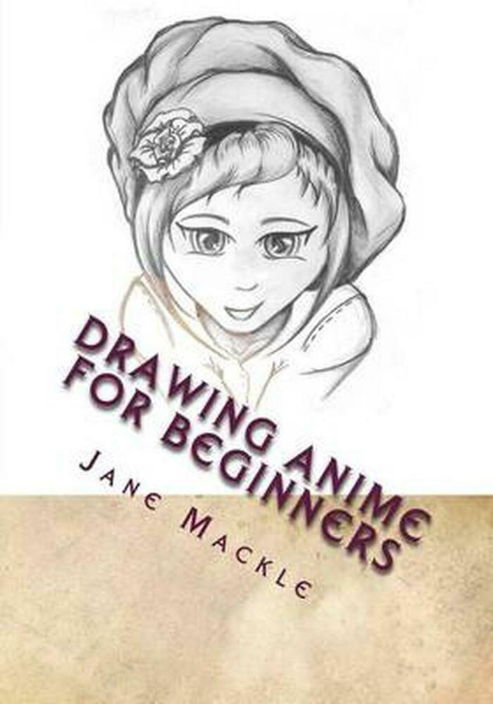 Drawing Anime for Beginners: Learn How to Draw Anime with