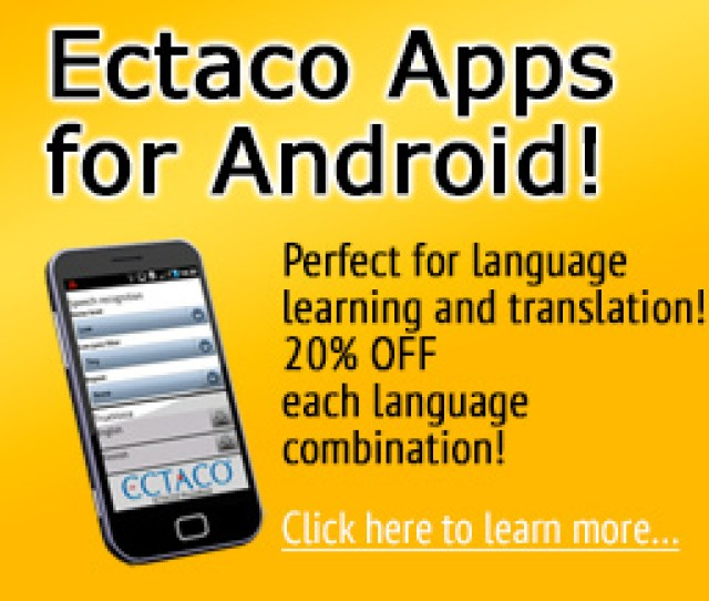 Ectaco Apps For Android Perfect For Language Learning And Translation Each Language Combination For