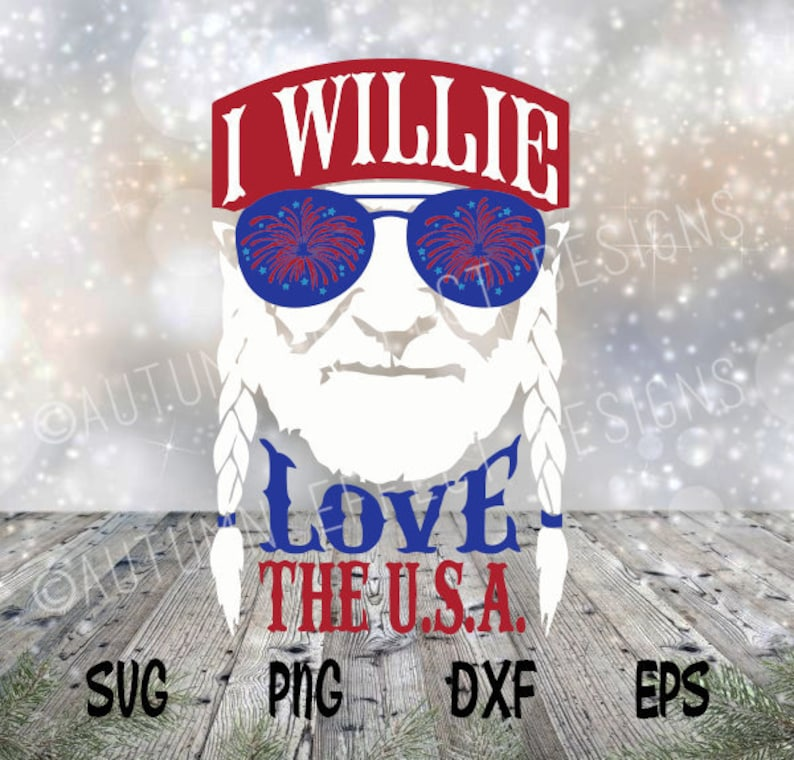 Download I Willie Love The USA SVG Willie Nelson Cut File for 4th ...