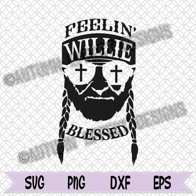 Download Feelin' Willie Blessed SVG DXF PNG Willie Nelson Cut File ...