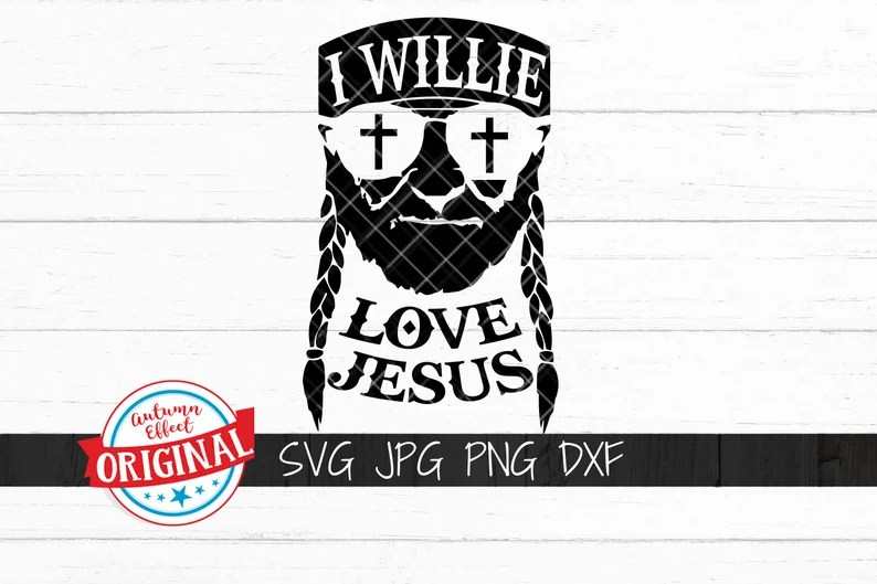 Download Willie Love Jesus SVG DXF PNG Willie Nelson Cut File for ...