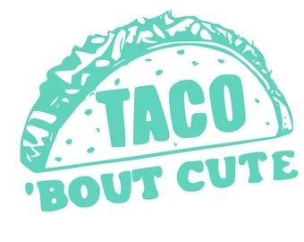 Download Taco bout cute | Etsy