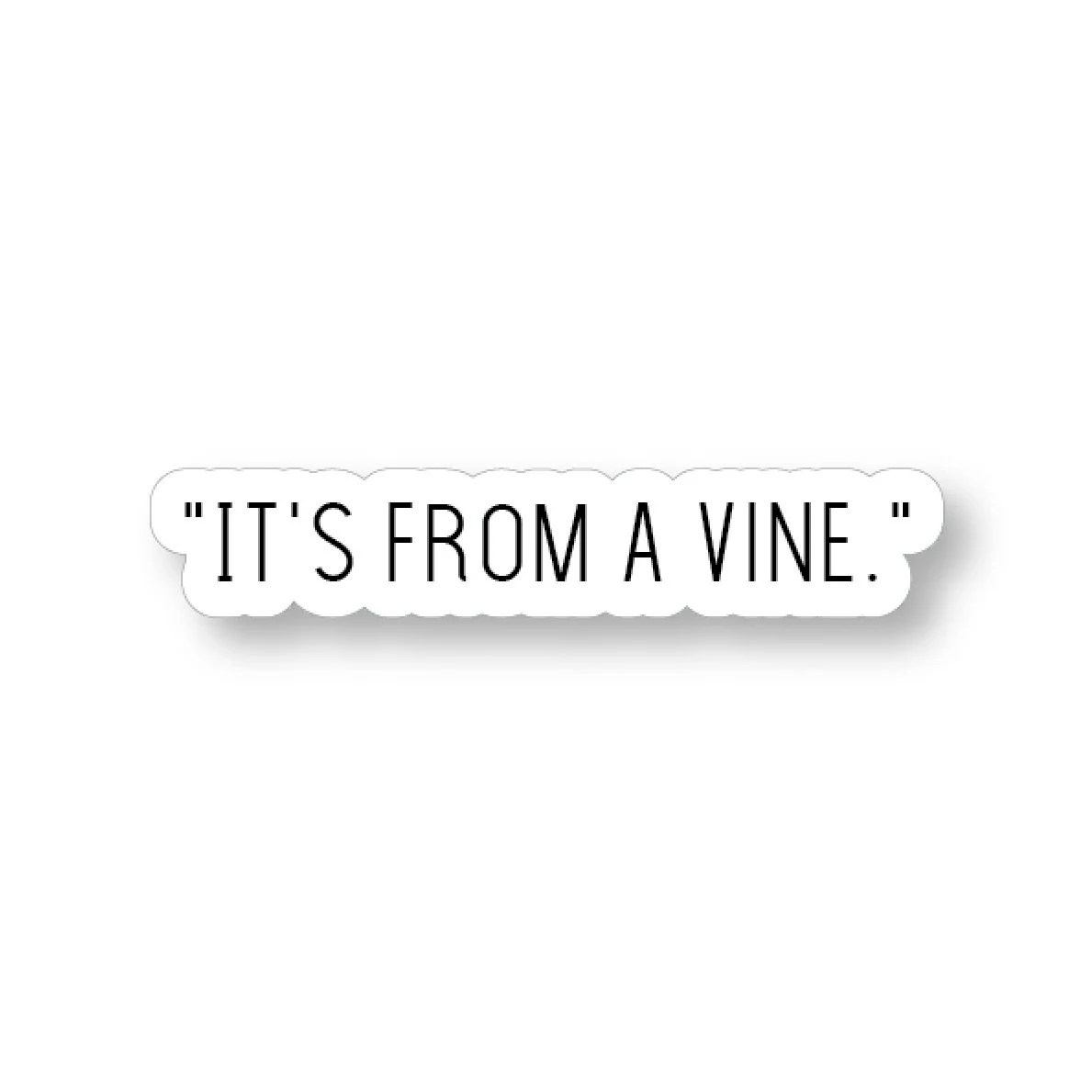 Vine sticker Fun Cute Positive Laptop Stickers Typography