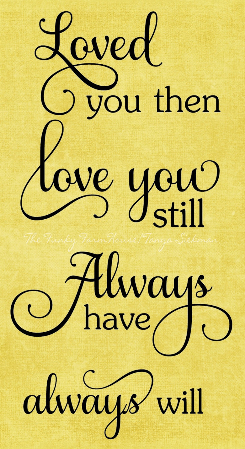 Download SVG DXF & PNG Loved you then Love you still Always have | Etsy