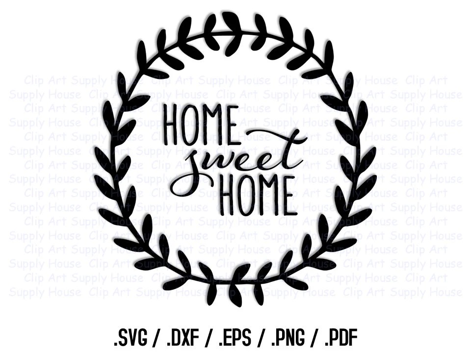 Home Sweet Home SVG Art SVG Clipart Home Decor Wall Art
