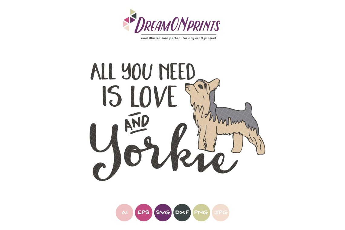 Download Yorkie SVG Yorkshire Terrier, All You Need is Love SVG ...