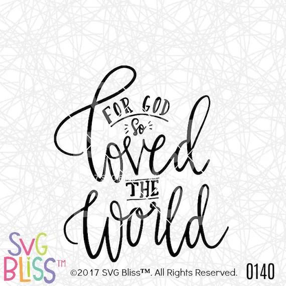Download For God So Loved The World SVG John 3:16 Christian Bible ...