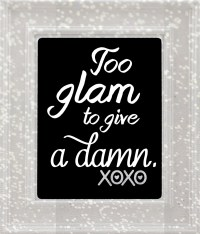 Too glam to give a damn wall art glamorous wall art quote