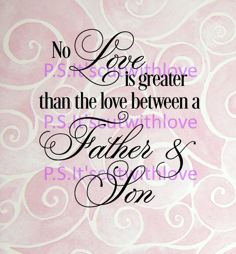 Download No love is greater than th love between a Father and Son ...