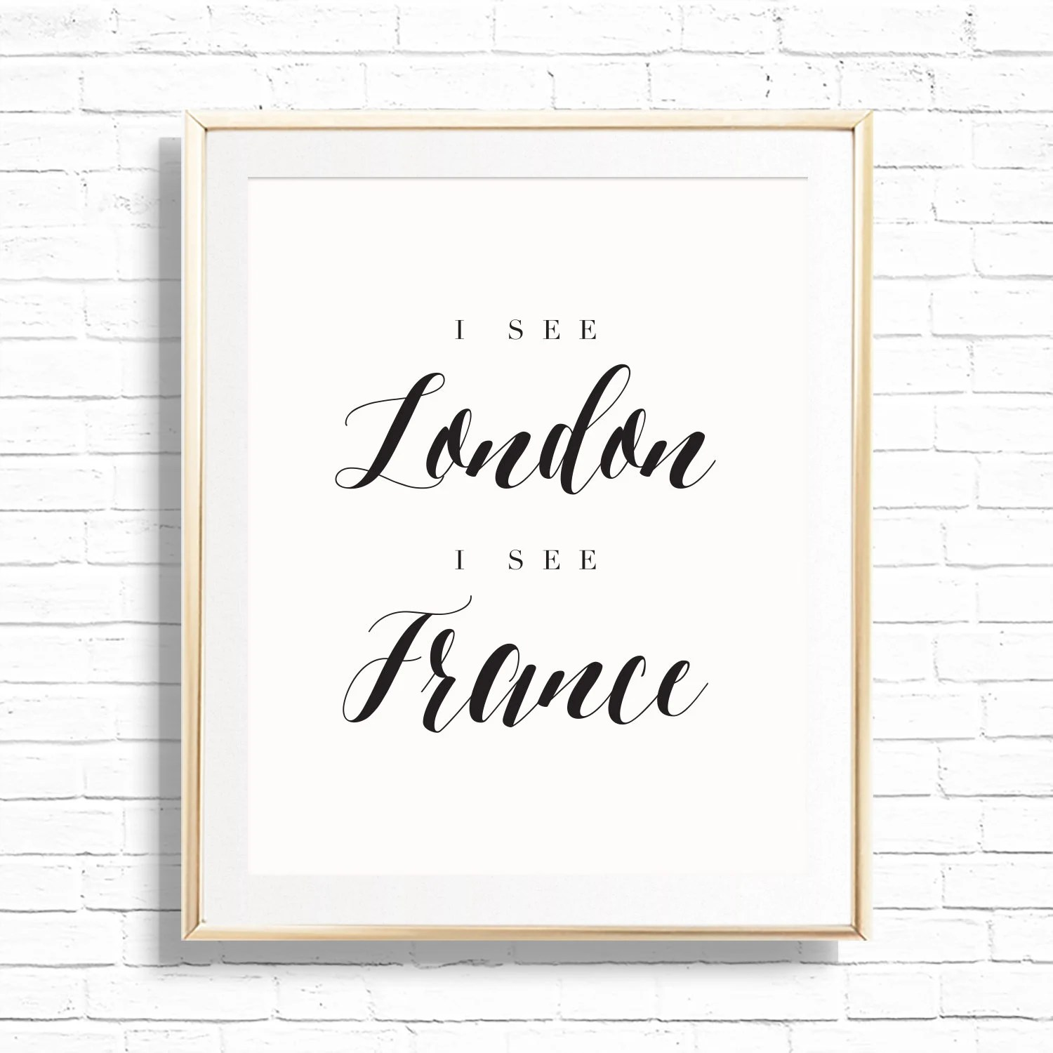 I See London I See France Bathroom Decor Art Print Printable 8x10 Funny Half Bath And Powder Room Sign Decor Funny Quote Print By Prim Popping Catch My Party