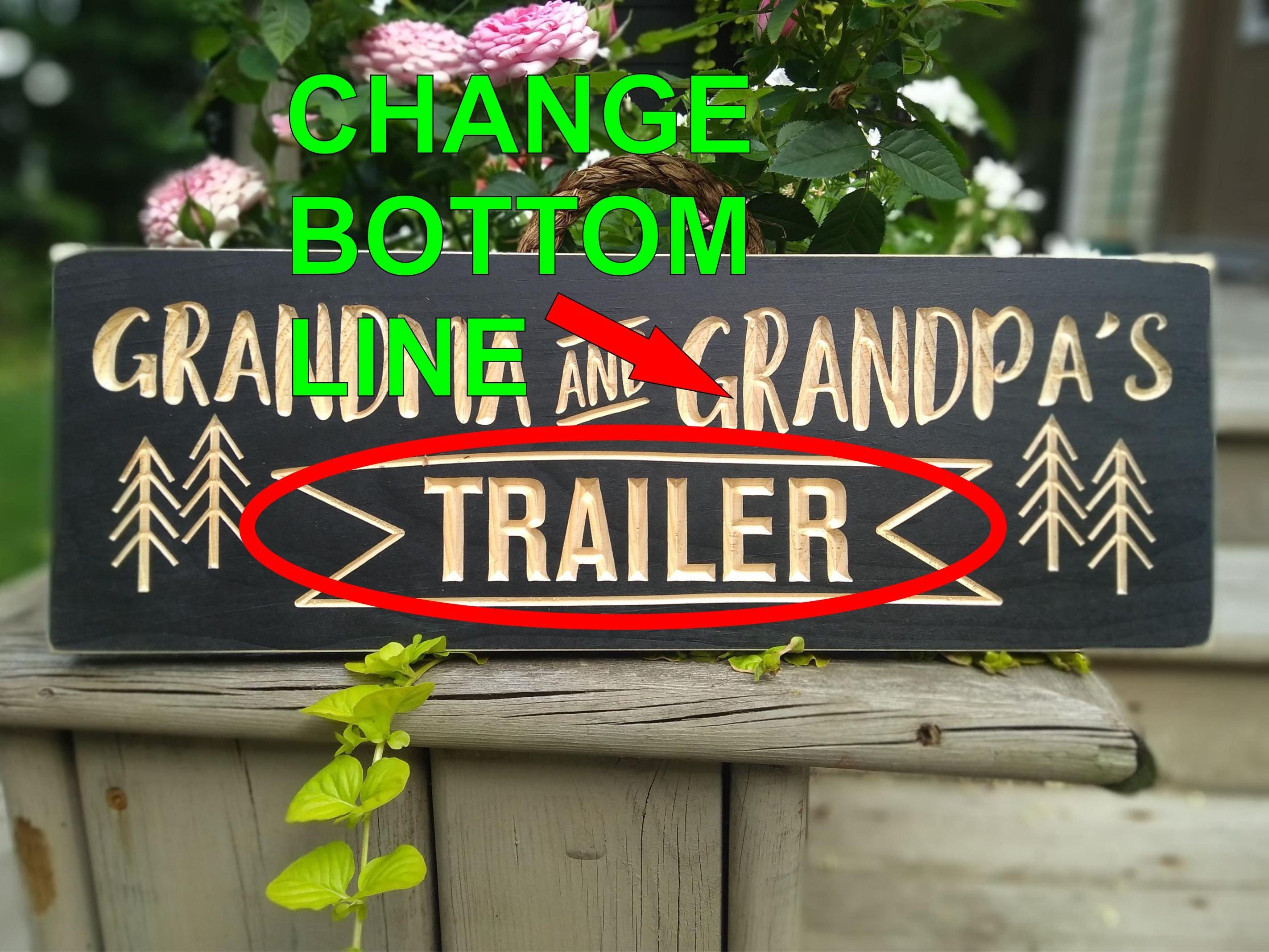 Wooden signGrandma and Grandpa's Trailerpersonalized Change Bottom Line