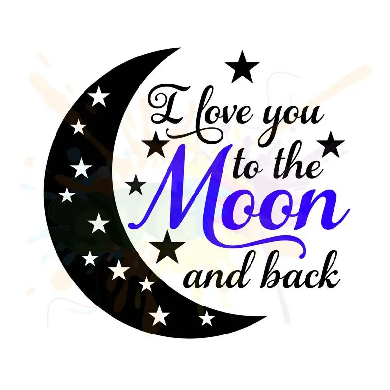 Download I Love you to the Moon and Back Svg Files For Cricut ...